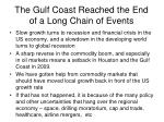 the gulf coast reached the end of a long chain of events