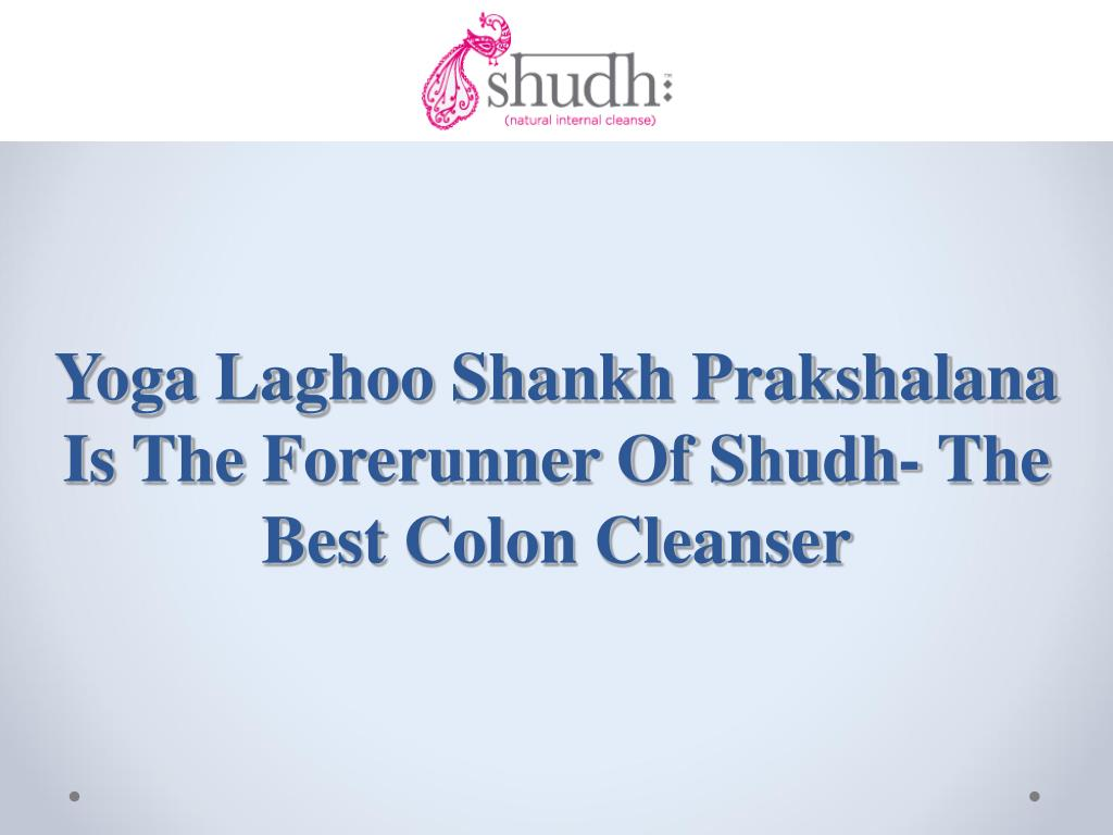 Yoga Laghoo Shankh Prakshalana Is The Forerunner Of Shudh- The Best Colon Cleanser