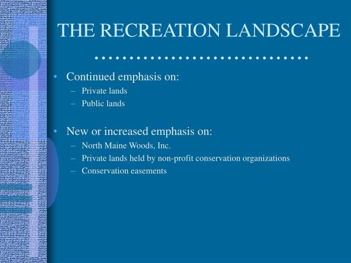 THE RECREATION LANDSCAPE