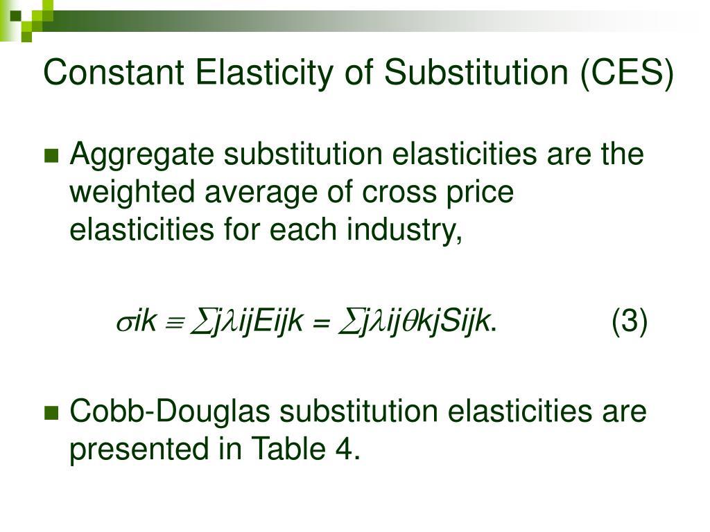Constant Elasticity of Substitution (CES)