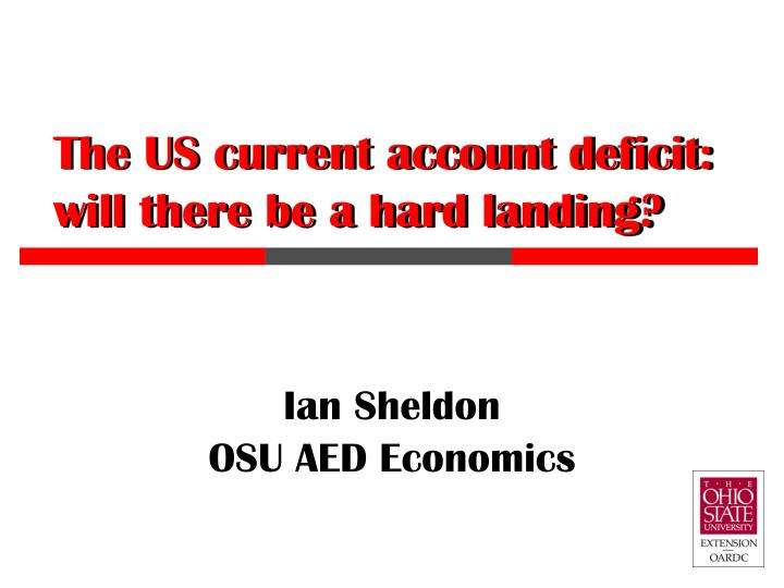 The us current account deficit will there be a hard landing