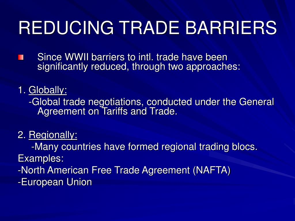 REDUCING TRADE BARRIERS