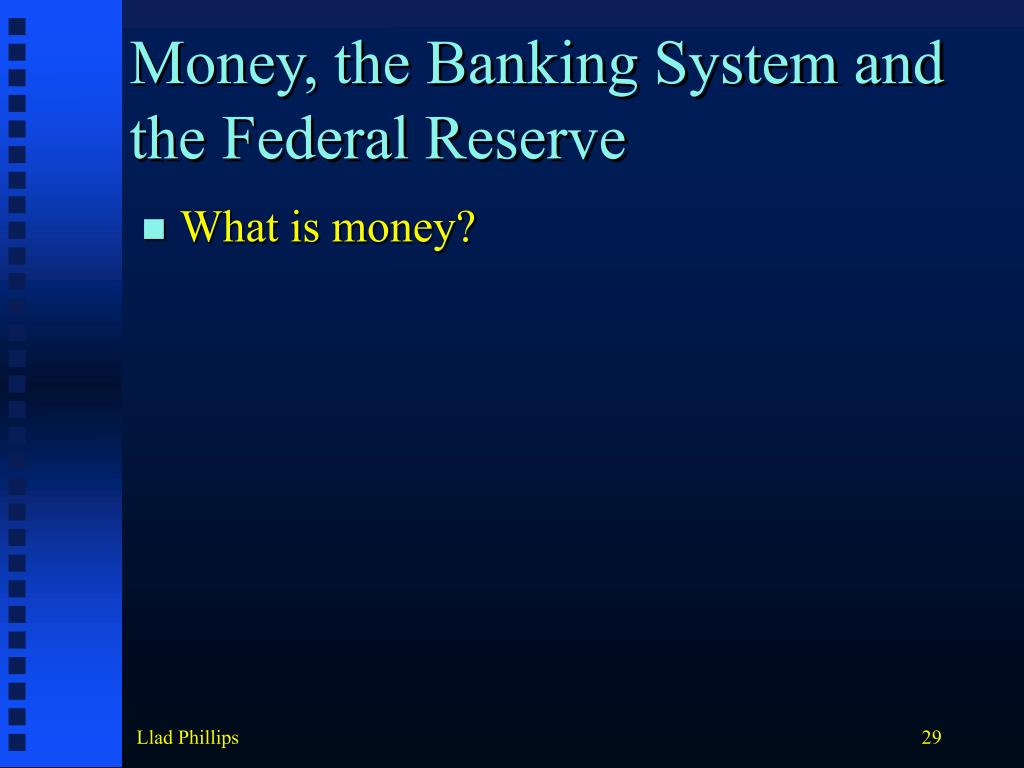 Money, the Banking System and the Federal Reserve