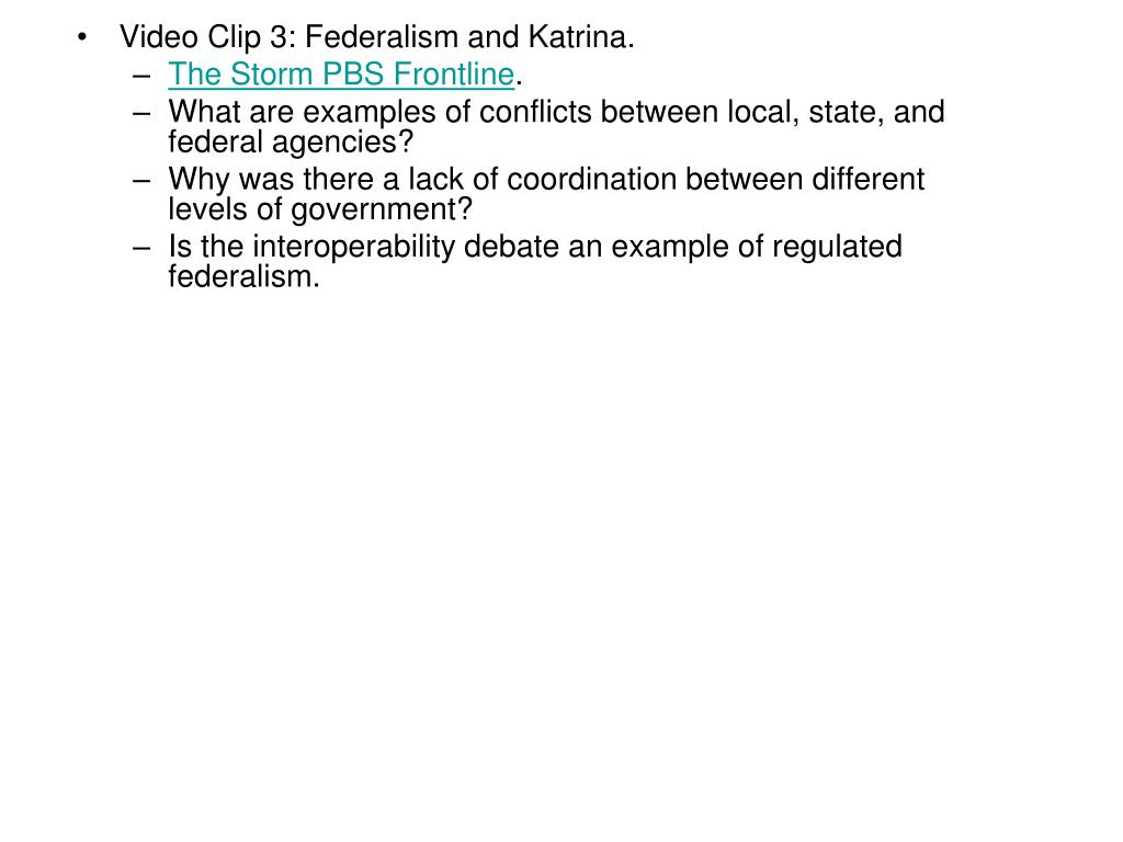 Video Clip 3: Federalism and Katrina.