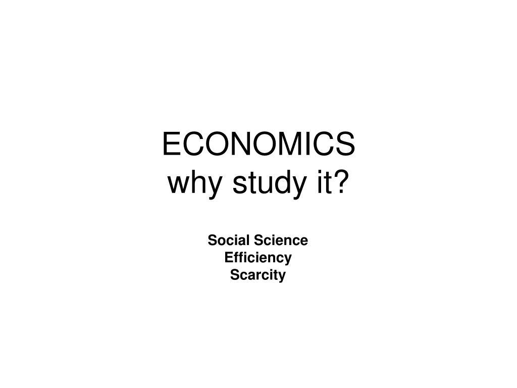economics why study it