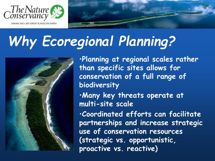 Why Ecoregional Planning?