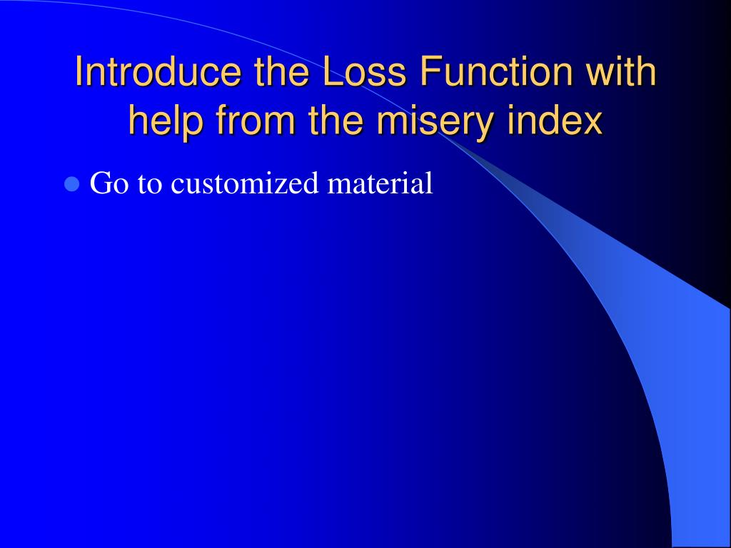 Introduce the Loss Function with help from the misery index