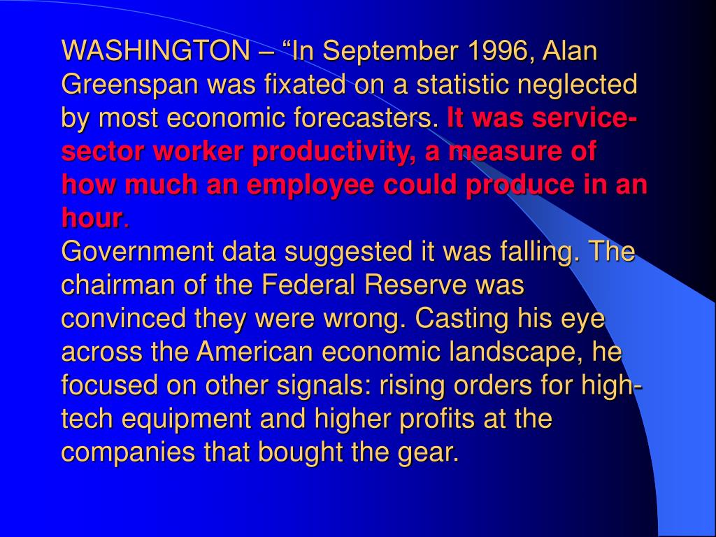 "WASHINGTON – ""In September 1996, Alan Greenspan was fixated on a statistic neglected by most economic forecasters."