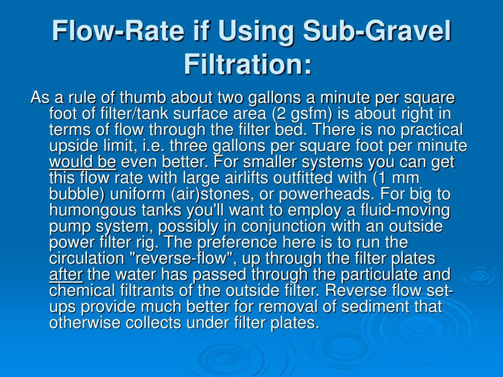 Flow-Rate if Using Sub-Gravel Filtration: