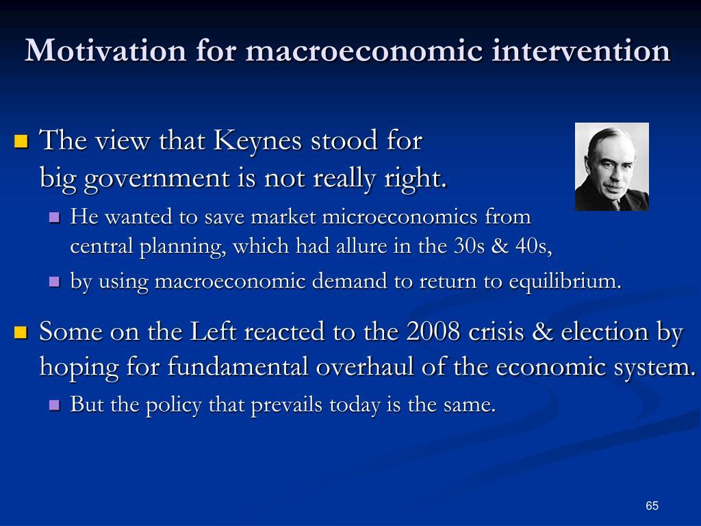 Motivation for macroeconomic intervention
