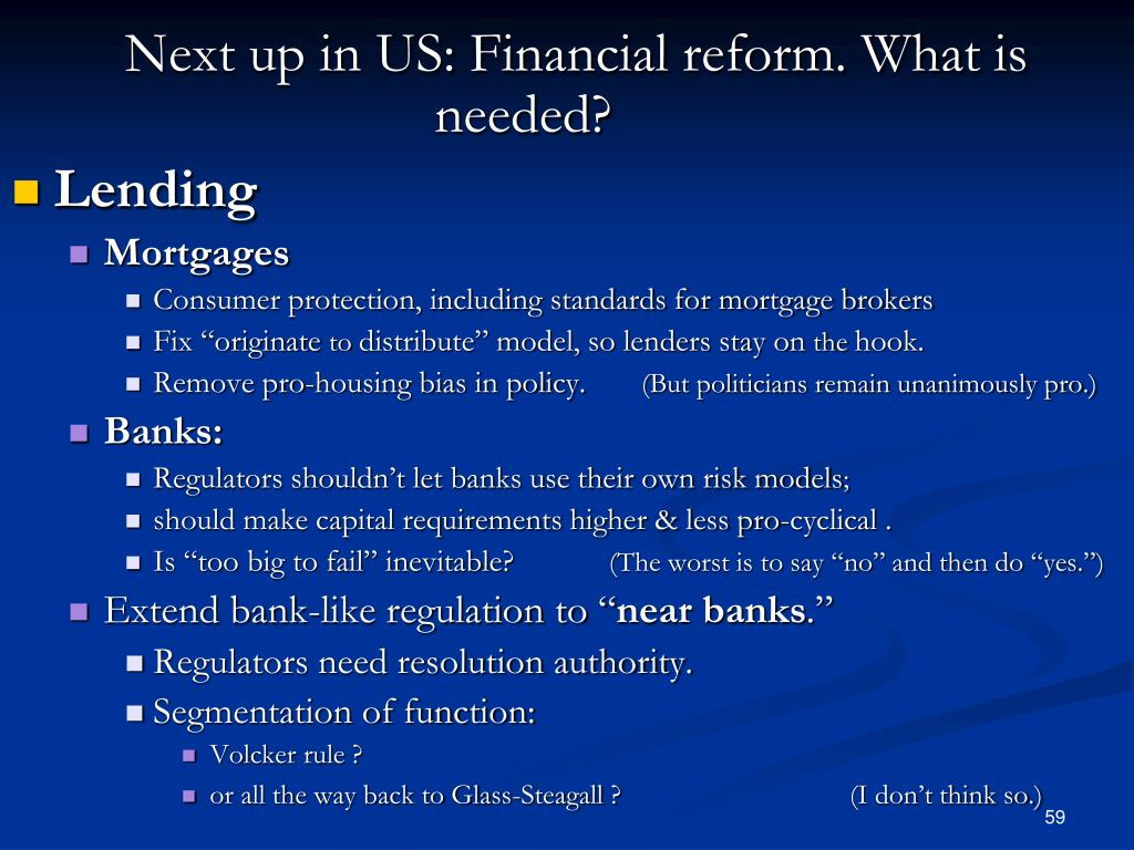 Next up in US: Financial reform. What is needed?
