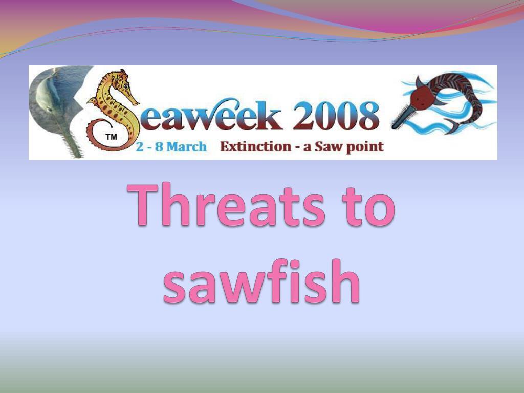 Threats to sawfish