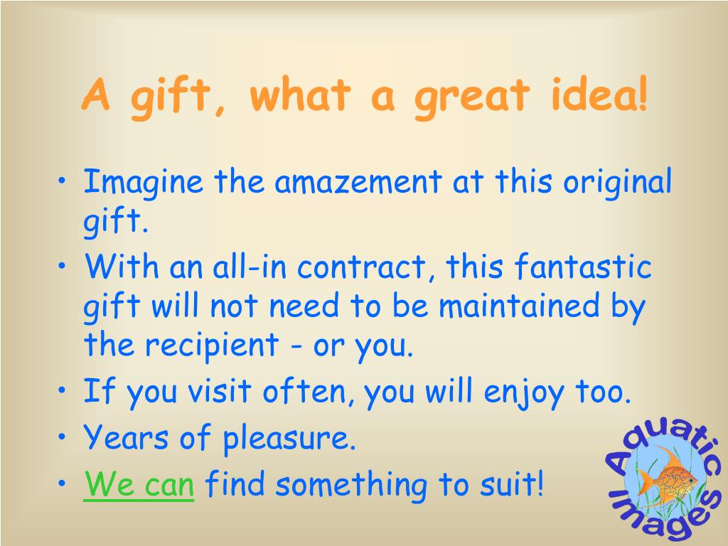 A gift, what a great idea!