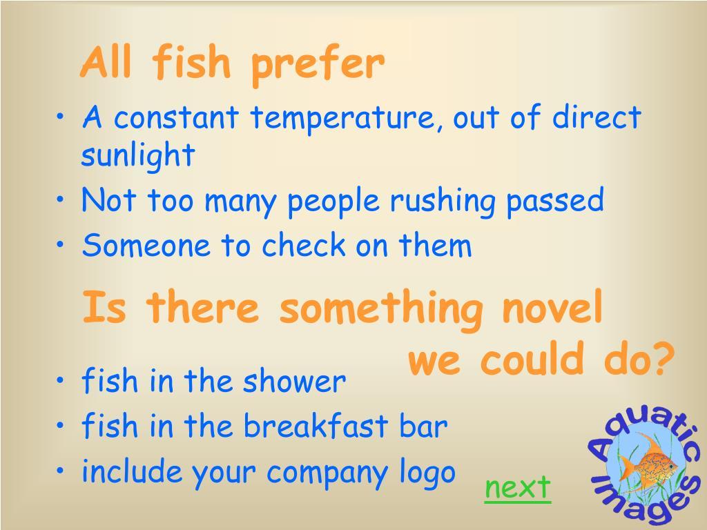 All fish prefer
