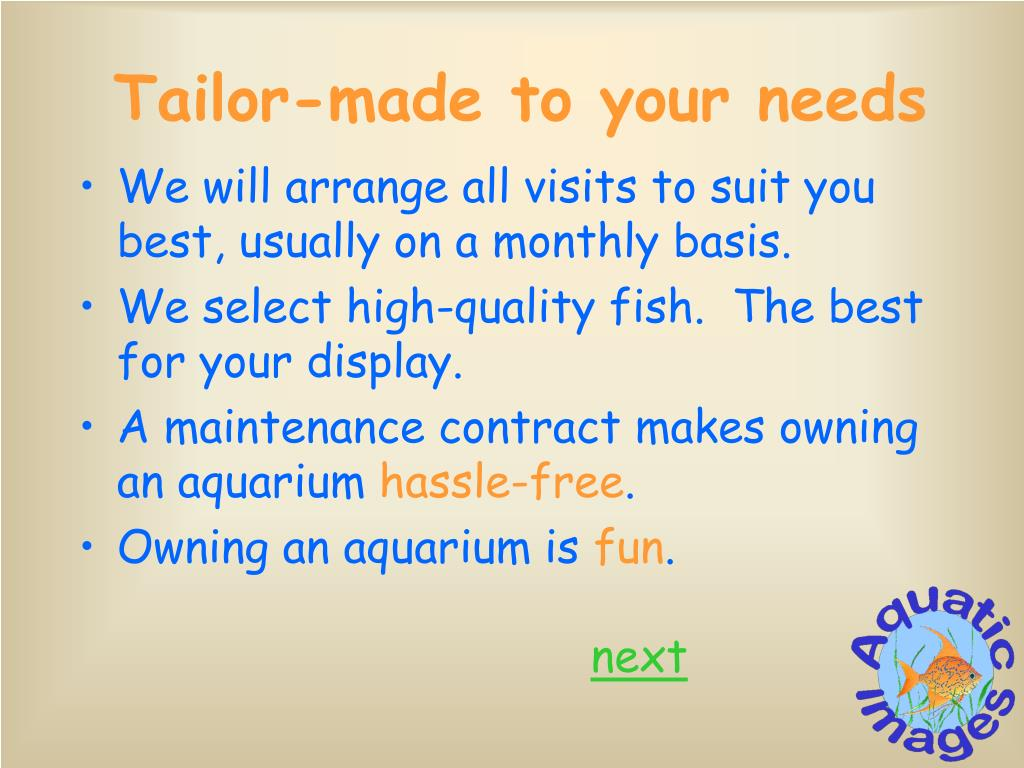 Tailor-made to your needs