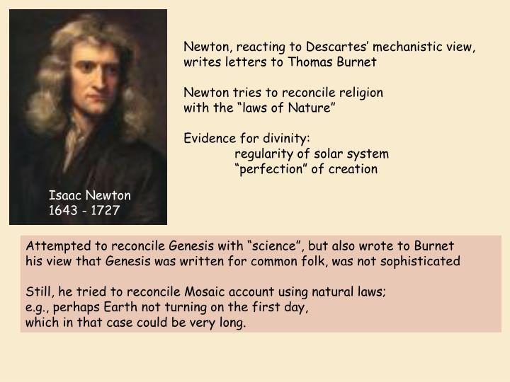 Newton, reacting to Descartes' mechanistic view, writes letters to Thomas Burnet