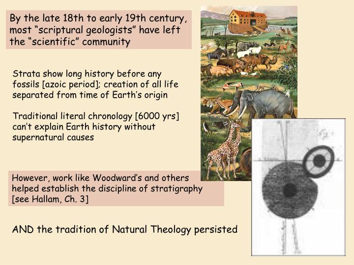 "By the late 18th to early 19th century, most ""scriptural geologists"" have left the ""scientific"" community"