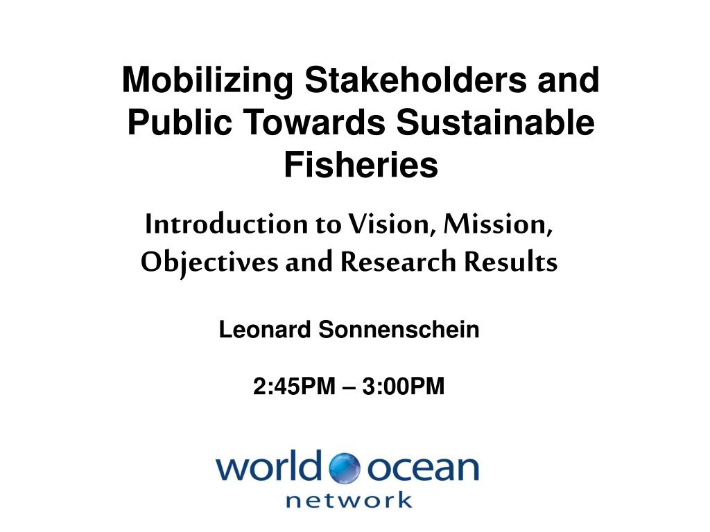 Mobilizing Stakeholders and Public Towards Sustainable Fisheries