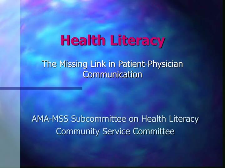 Health literacy the missing link in patient physician communication l.jpg