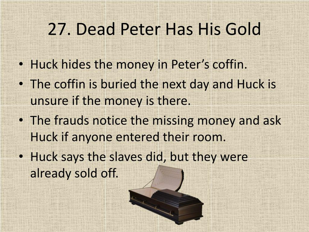27. Dead Peter Has His Gold