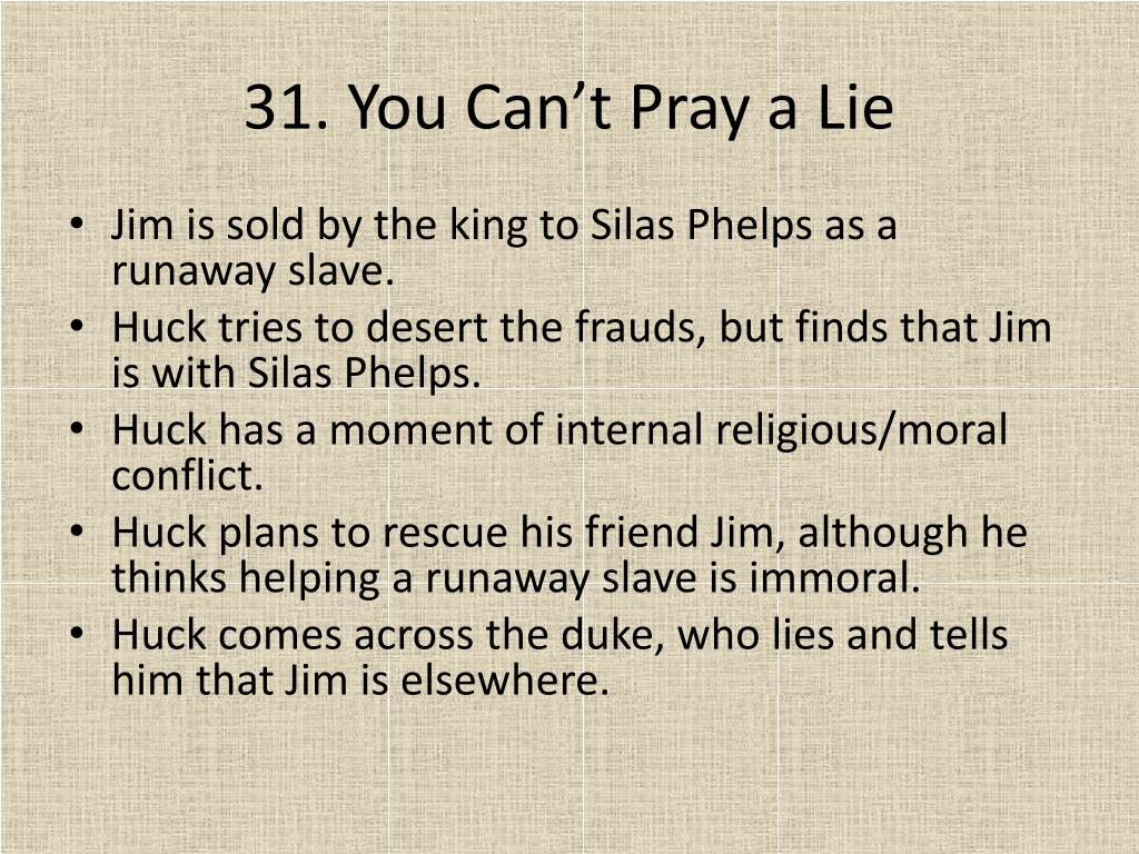 31. You Can't Pray a Lie