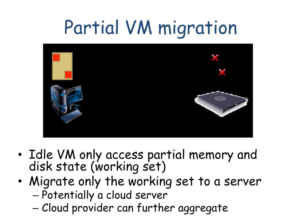 Partial VM migration