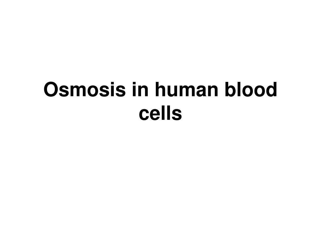 Osmosis in human blood cells