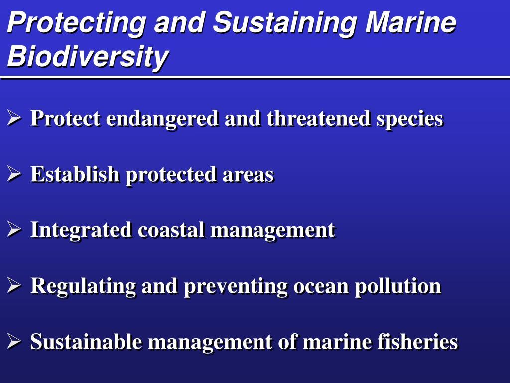 Protecting and Sustaining Marine Biodiversity