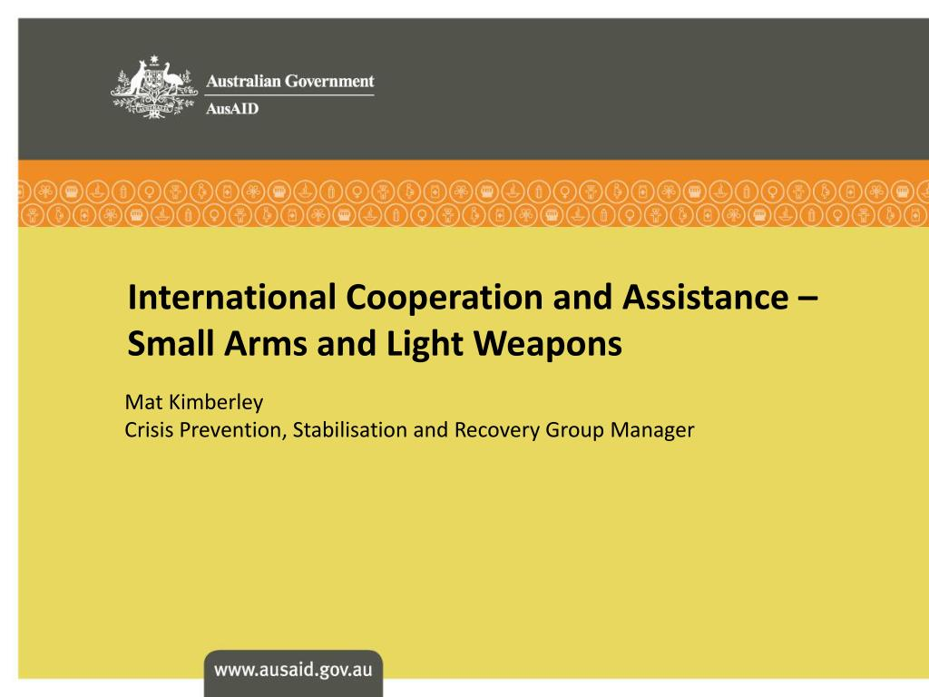 International Cooperation and Assistance – Small Arms and Light Weapons