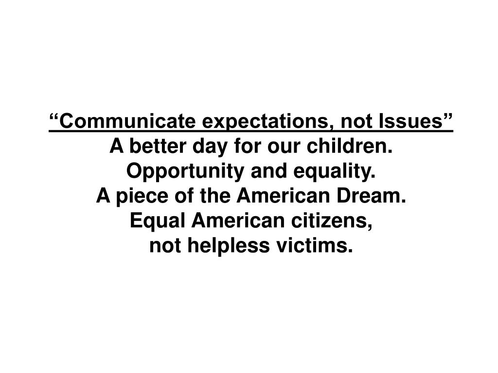 """Communicate expectations, not Issues"""
