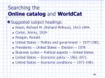 searching the online catalog and worldcat40
