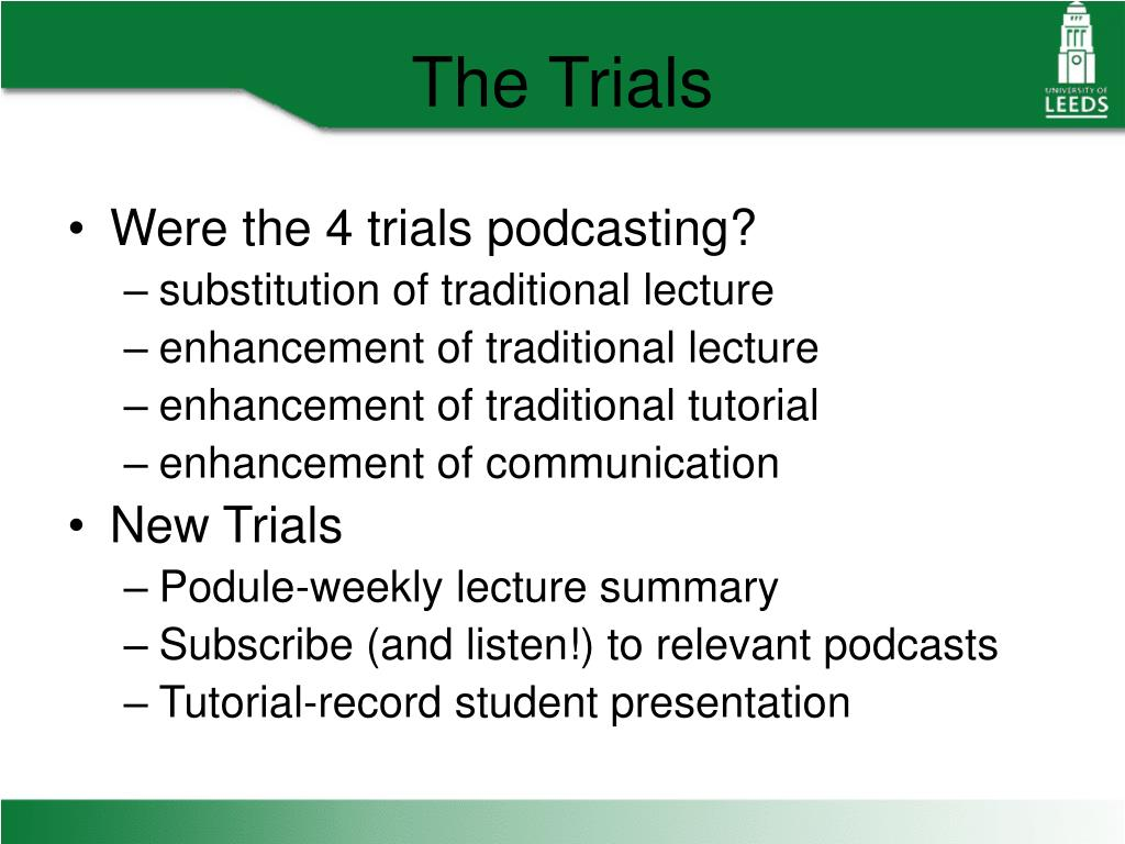 Were the 4 trials podcasting?