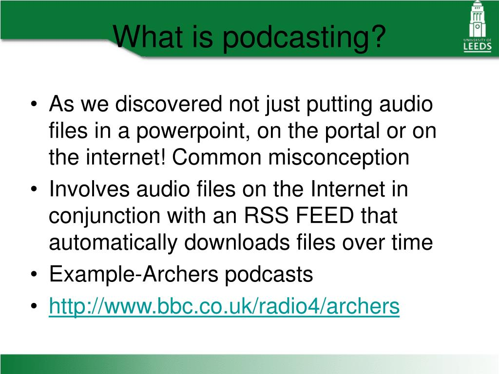 As we discovered not just putting audio files in a powerpoint, on the portal or on the internet! Common misconception