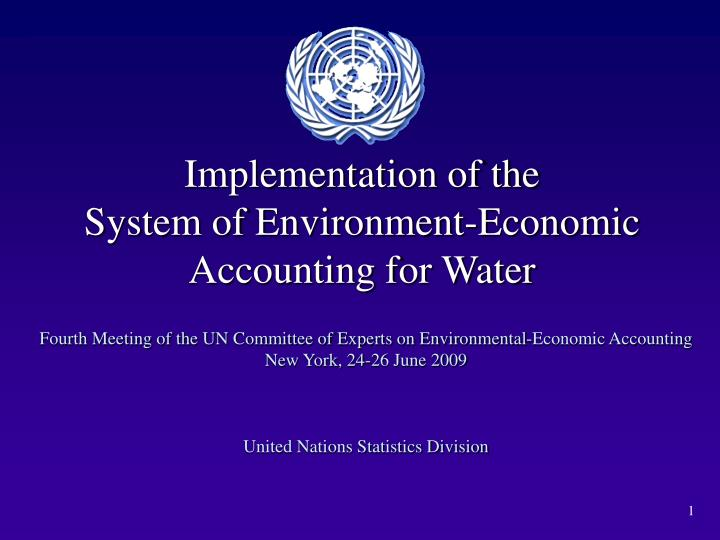 Implementation of the system of environment economic accounting for water l.jpg