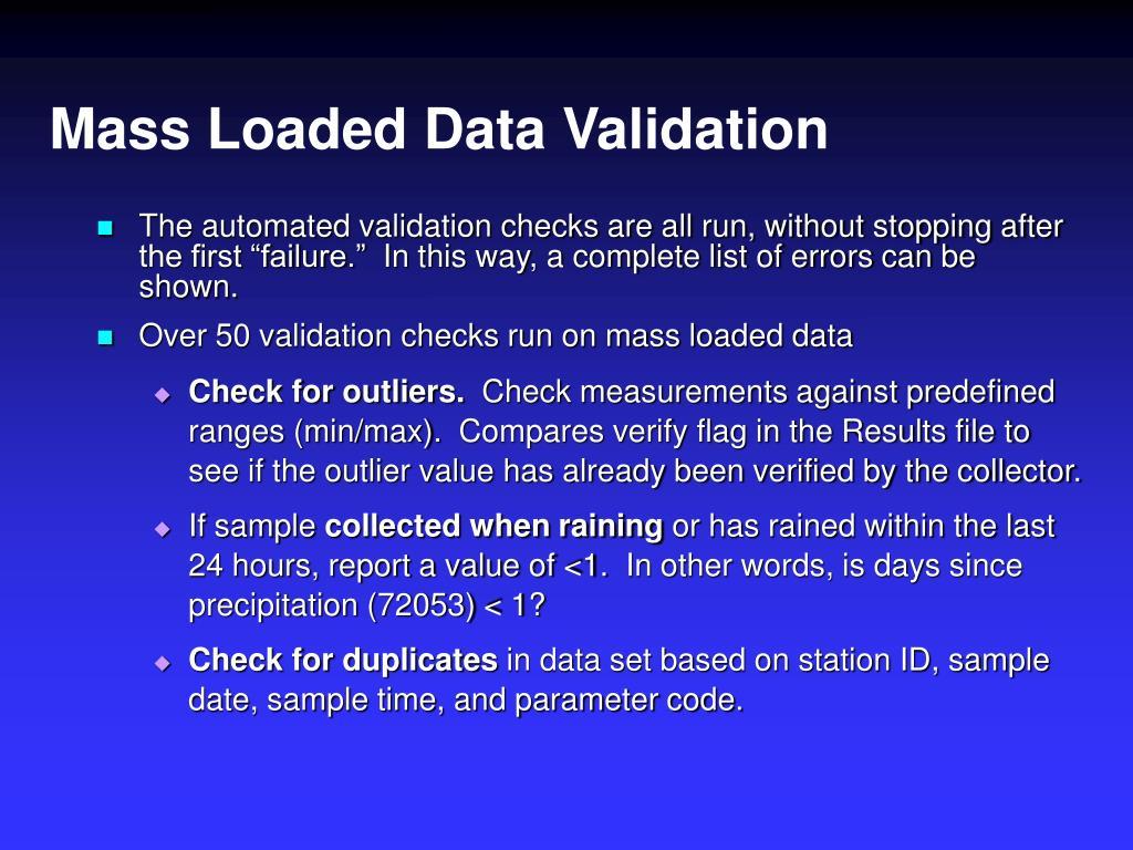 Mass Loaded Data Validation