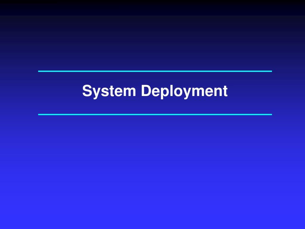 System Deployment