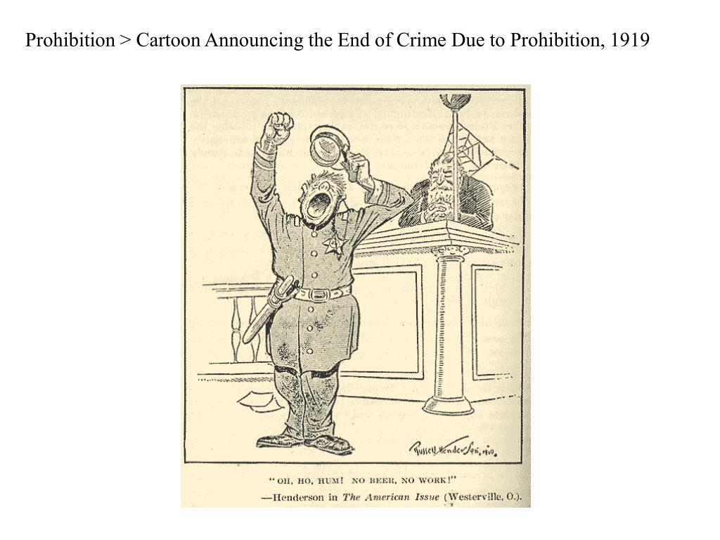 Prohibition > Cartoon Announcing the End of Crime Due to Prohibition, 1919