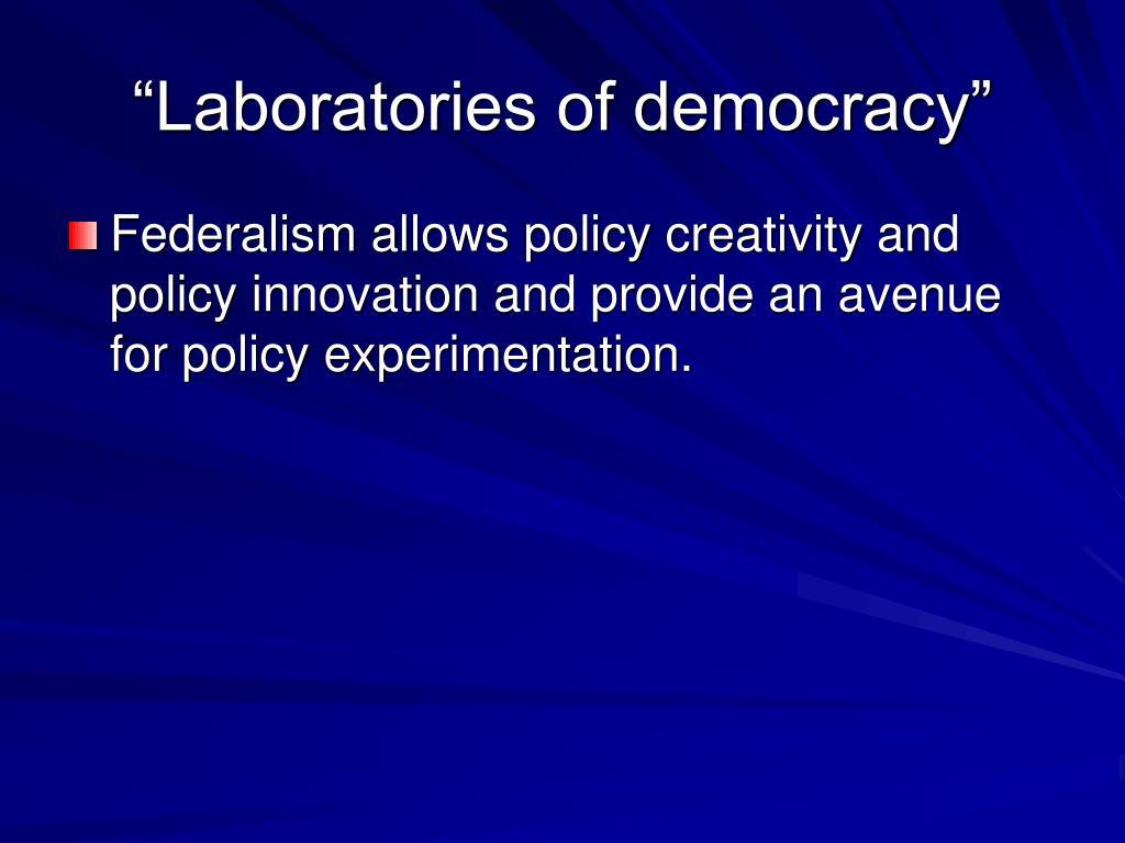 """""""Laboratories of democracy"""""""