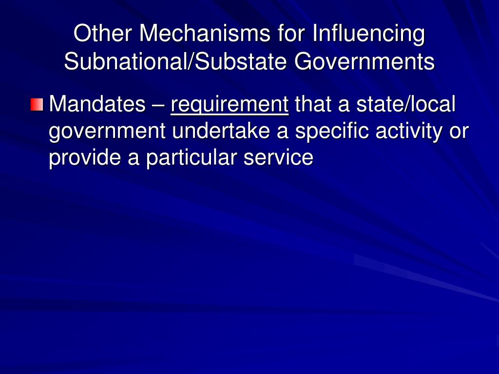 Other Mechanisms for Influencing Subnational/Substate Governments