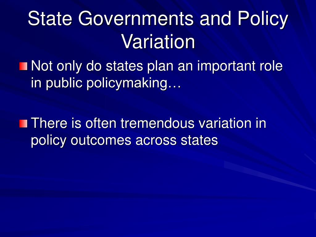 State Governments and Policy Variation