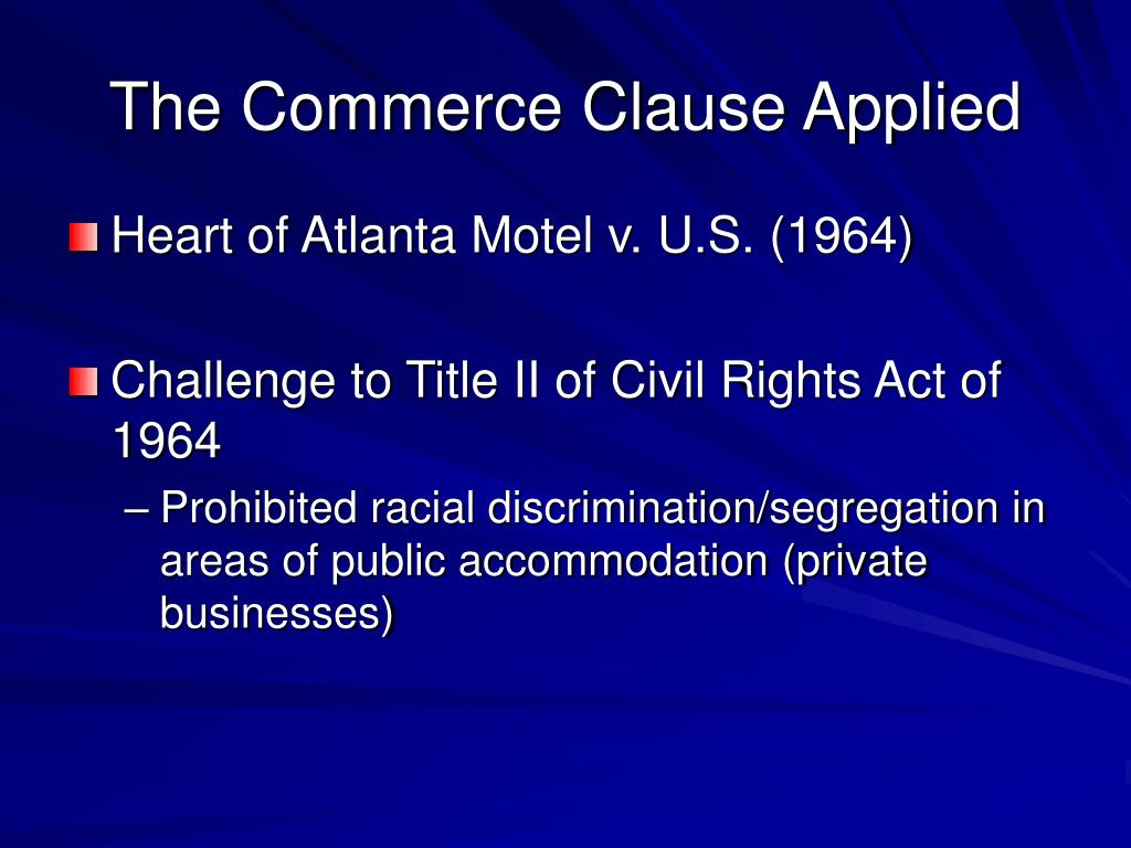The Commerce Clause Applied