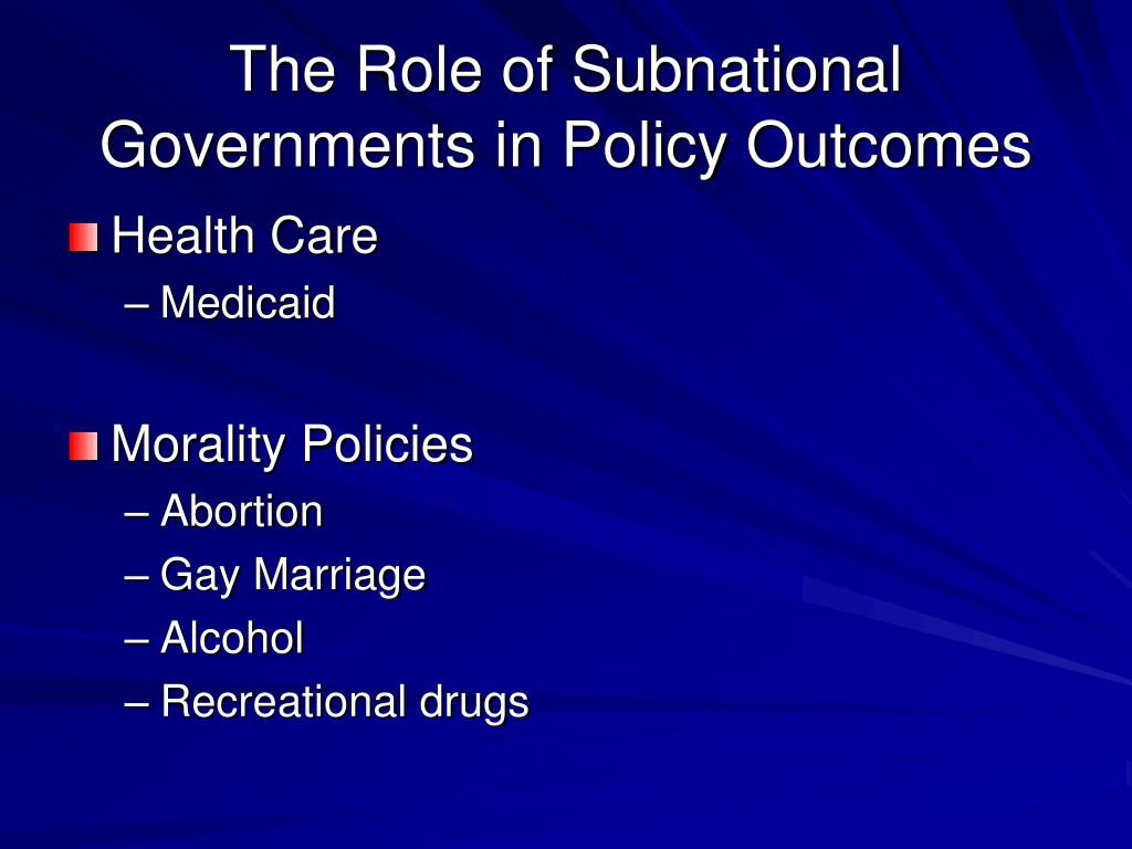 The Role of Subnational Governments in Policy Outcomes