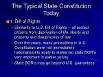 the typical state constitution today73