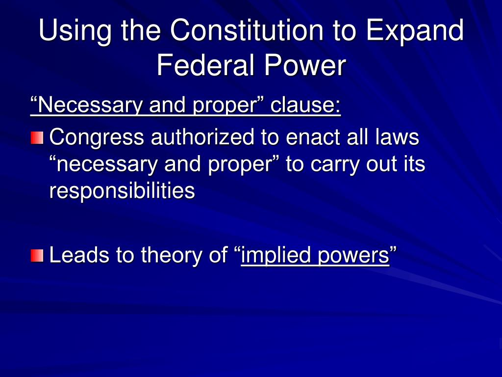 Using the Constitution to Expand  Federal Power