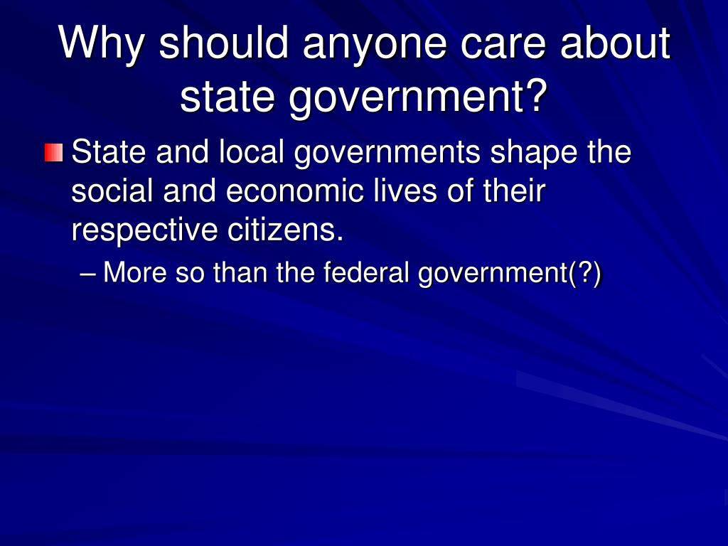 Why should anyone care about state government?