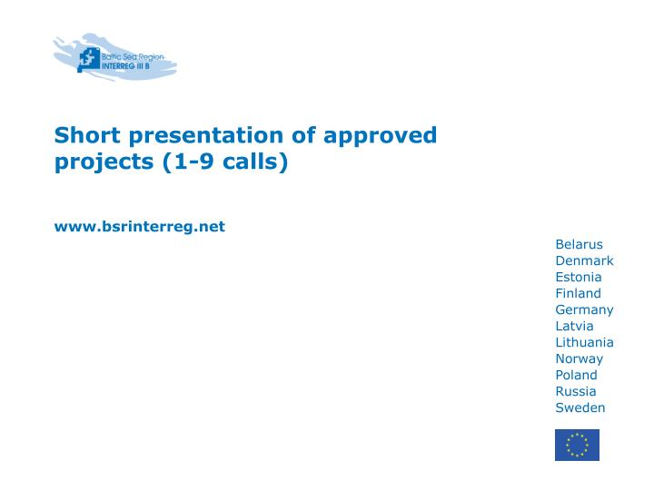 Short presentation of approved projects (1-