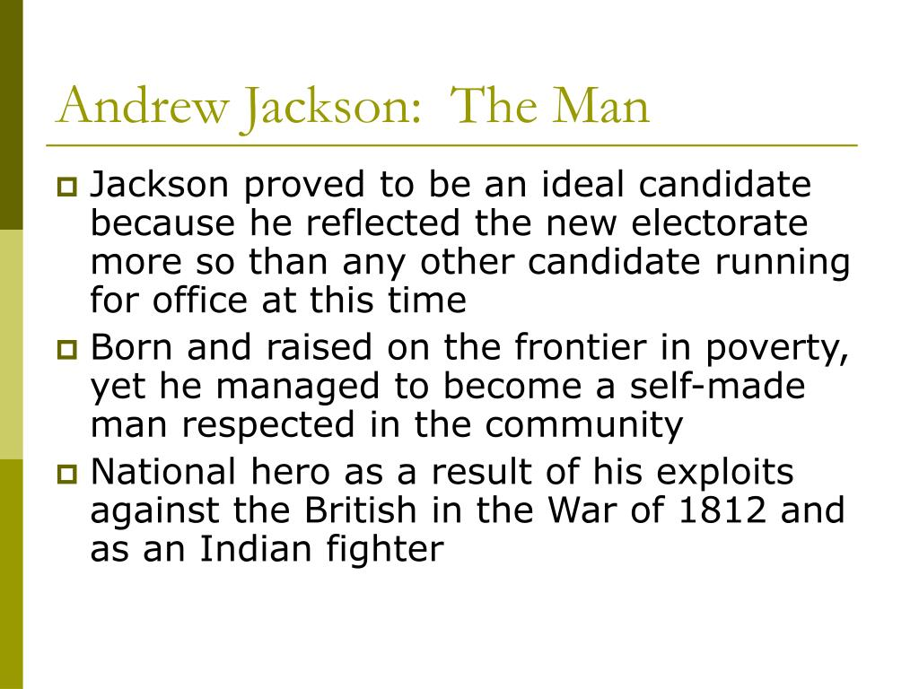 Andrew Jackson:  The Man