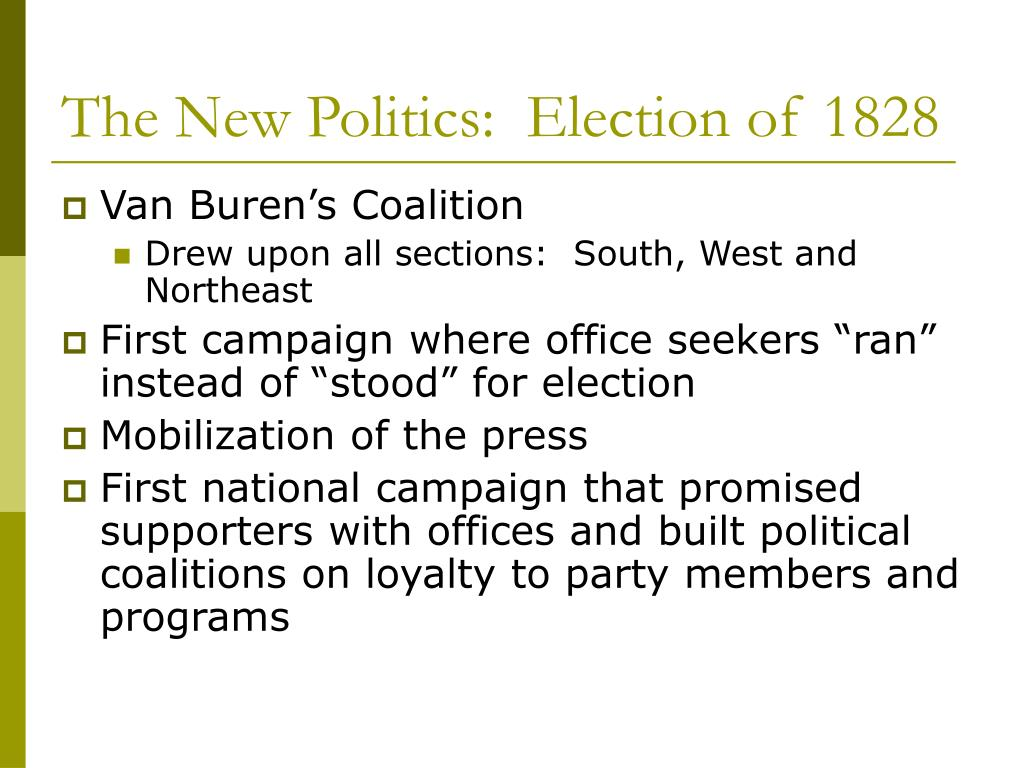 The New Politics:  Election of 1828