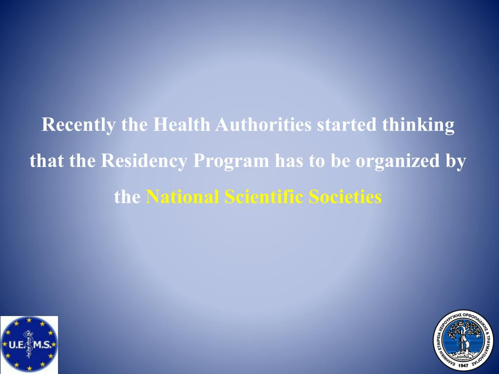 Recently the Health Authorities started thinking that the Residency Program has to be organized by the