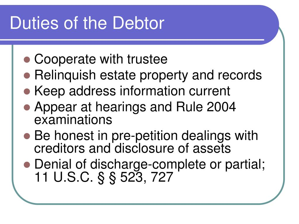 Duties of the Debtor